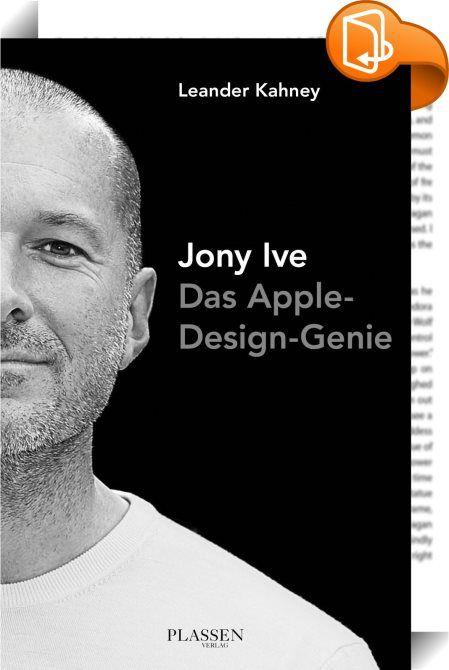 Jony Ive    :  Ob iPhone, iMac oder iPad - Apple-Produkte überzeugen nicht nur durch ihre Technik, man erkennt sie auch auf den ersten Blick. Verantwortlich für dieses einzigartige Design ist Apples Chefdesigner Sir Jony Ive, der mit seinen Entwürfen maßgeblich zum Erfolg von Apple beigetragen hat. Leander Kahneys Biografie beleuchtet den Werdegang von Sir Jony Ive, Senior Vice President of Design bei Apple und damit verantwortlich für die Gestaltung aller Produktlinien. Von Ives Schul...