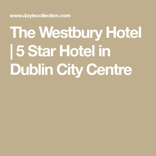 The Westbury Hotel | 5 Star Hotel in Dublin City Centre