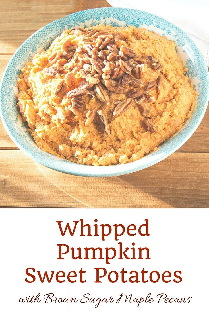 Instead of the traditional sweet potato casserole, impress your guests with whipped pumpkin sweet potatoes with a sweet brown sugar, maple, and pecan topping. Great for Thanksgiving and Christmas. Recipe can be doubled or tripled if serving a large crowd.