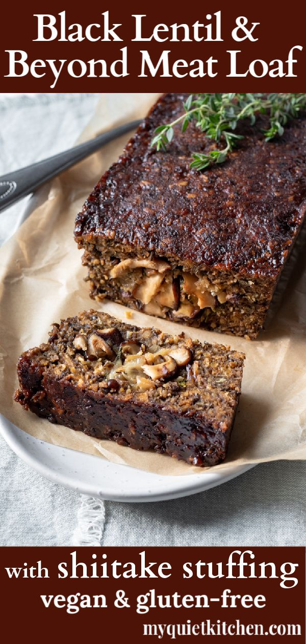 Vegan Nut And Gluten Free Holiday Main Made With Black Lentils And Beyond Beef With An Irresistible Shiitake Stuffi Food Black Lentils Vegan Holiday Recipes