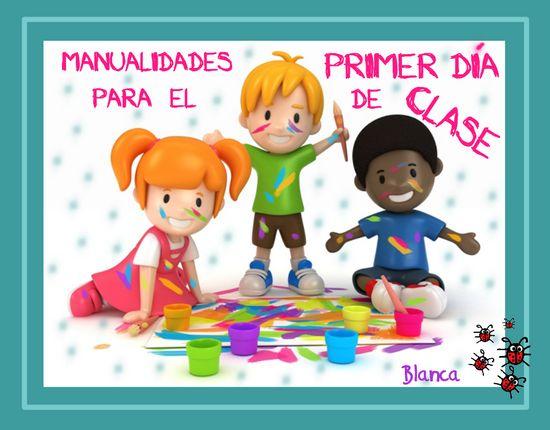 Actividades para Educación Infantil: 12 MANUALIDADES PARA EL PRIMER DÍA DE CLASE