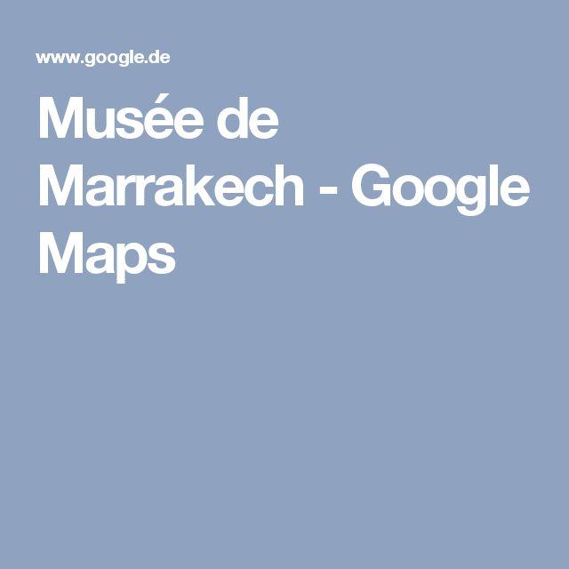 Musée de Marrakech - Google Maps
