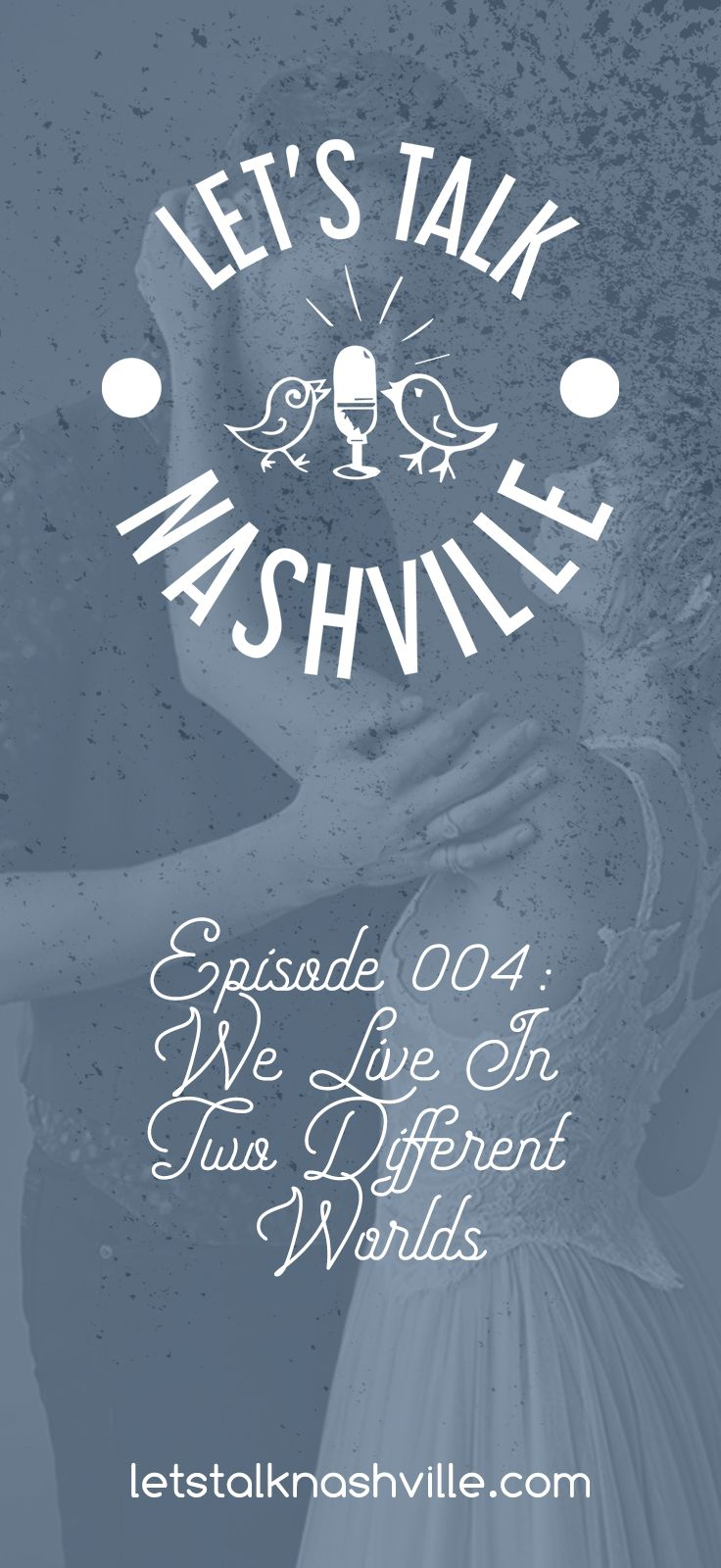 Podcast Episode 004: We Live in Two Different Worlds | Let's Talk Nashville | Nashville CMT | Podcast available on iTunes now! Nashville, Nashville TV, Nashville CMT, show, quotes, cast, lennon stella, fashion, galleries, clare bowen, love, articles, news, country music, chip charles esten