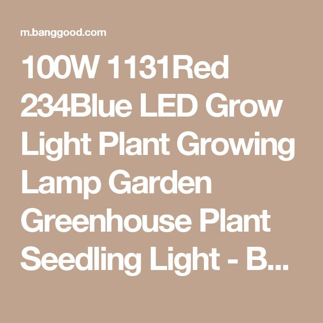 100W 1131Red 234Blue LED Grow Light Plant Growing Lamp Garden Greenhouse Plant Seedling Light - Banggood Mobile