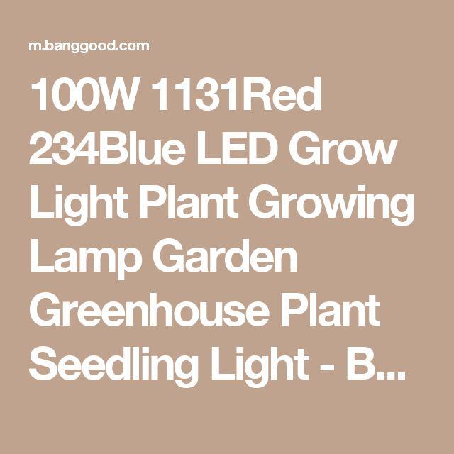 100W 1131Red 234Blue LED Grow Light Plant Growing Lamp Garden Greenhouse Plant Seedling Light - Banggood Mobile