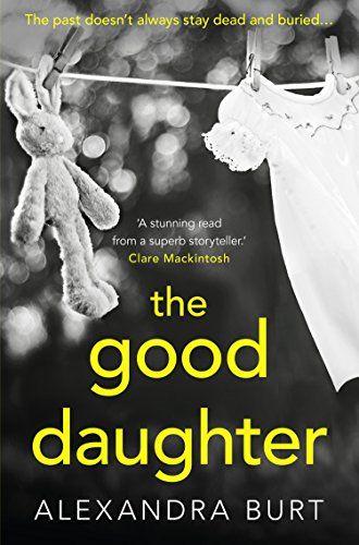 The Good Daughter by Alexandra Burt https://www.amazon.co.uk/dp/B01KTKDNFE/ref=cm_sw_r_pi_dp_x_ljxvyb7HV9MH9