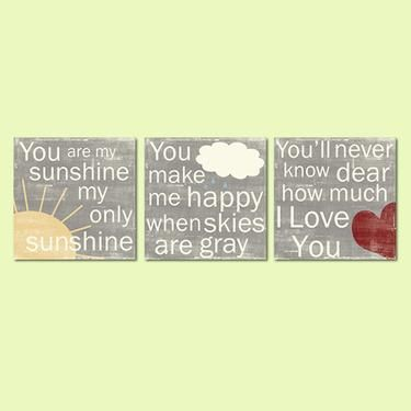 You are my sunshine, my only sunshine. You make me happy when skies are gray. You'll never know dear how much I Love You. So please don't take my sunshine away.: Wall Art, Craft, Idea, Kidsroom, Baby Rooms, Kids Rooms