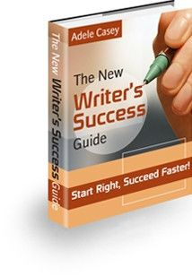 The New Writers Success Guide by Adele Casey