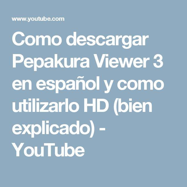 Como descargar Pepakura Viewer 3 en español y como utilizarlo HD (bien explicado) - YouTube