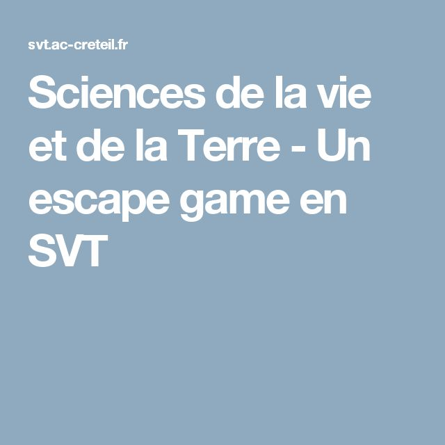 Sciences de la vie et de la Terre - Un escape game en SVT