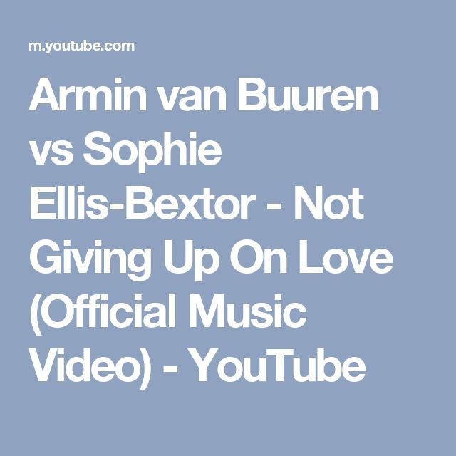 Armin van Buuren vs Sophie Ellis-Bextor - Not Giving Up On Love (Official Music Video) - YouTube