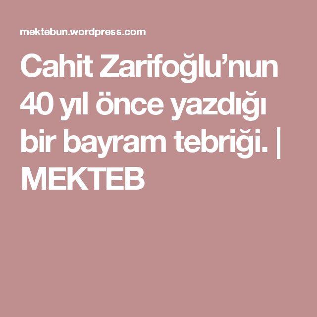 Cahit Zarifoğlu'nun 40 yıl önce yazdığı bir bayram tebriği. | MEKTEB