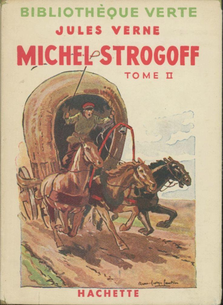 René Georges Gautier Michel Strogoff tome 2, Jules Verne, Hachette Bibliothèque Verte (c) 1947 rééd 1951. Cartonnée avec jaquette illustrée et Illus intérieures.