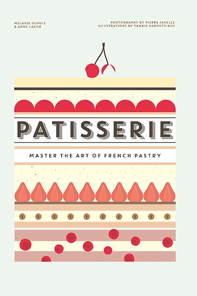 Book Review: Patisserie by Melanie Dupuis and Anne Cazor.| AGFG