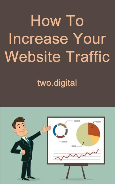 How To Increase Your Website Traffic. #SEO #DigitalMarketing