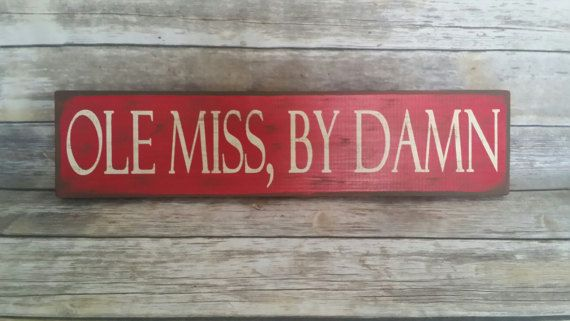 Ole Miss Ole Miss Sign Hotty Toddy Ole Miss Rebels