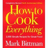 How to Cook Everything (Completely Revised 10th Anniversary Edition) (Hardcover)By Mark Bittman