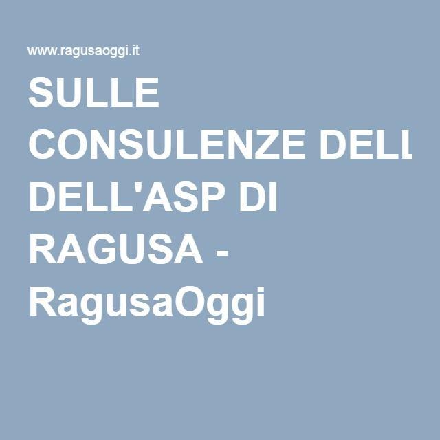 SULLE CONSULENZE DELL'ASP DI RAGUSA - RagusaOggi