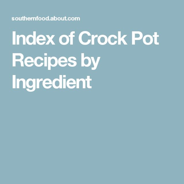 Index of Crock Pot Recipes by Ingredient