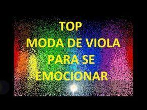 MODA DE VIOLA SÓ MUSICA BOA!!! - YouTube