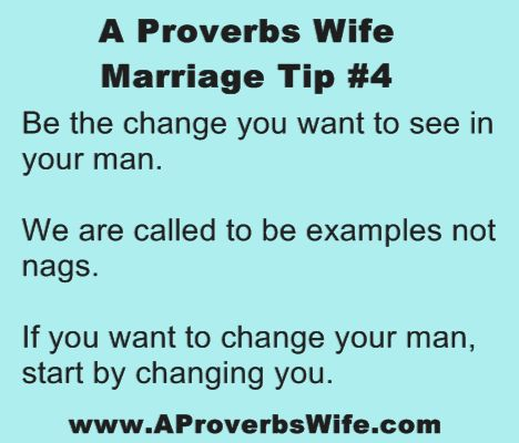 Marriage Tip #4: Let God Change Your Spouse - A Proverbs Wife Wow... if only this were possible. Looking at @Jennifer Burns  *eyes crossed*