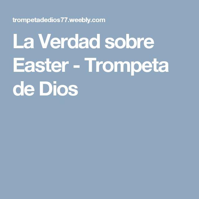 La Verdad sobre Easter - Trompeta de Dios