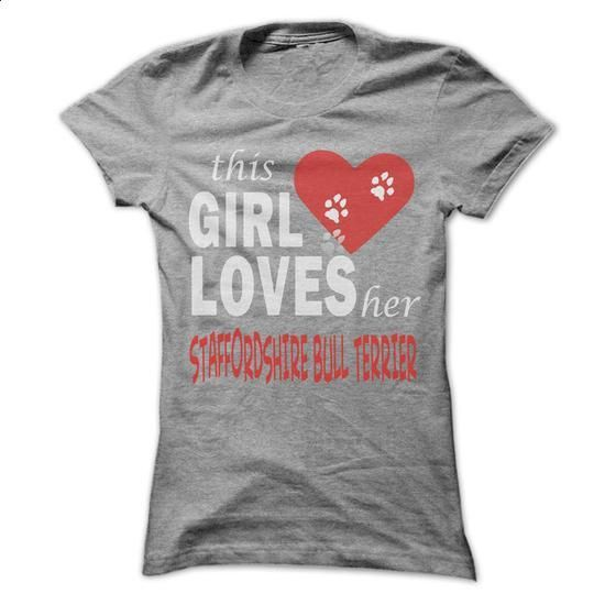 This girl loves her Staffordshire Bull Terrier - Cool D - #cute t shirts #womens hoodie. CHECK PRICE => https://www.sunfrog.com/Pets/This-girl-loves-her-Staffordshire-Bull-Terrier--Cool-Dog-Shirt-0009-.html?id=60505