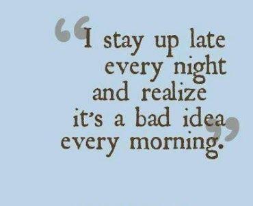 yup...: Colleges Life, Nightowl, Late Night, My Life, Night Shift, So True, Night Owl, Bad Ideas, True Stories