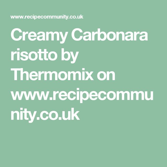 Creamy Carbonara risotto by Thermomix on www.recipecommunity.co.uk