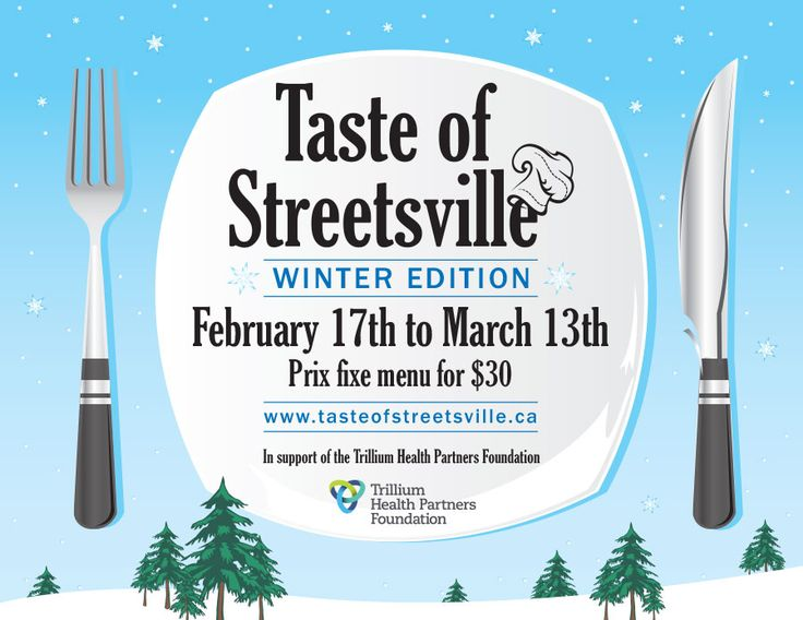The Taste of Streetsville in support of the Credit Valley Hospital is running until Mar 13. Prix fixe menu $30 at participating restos. #Mississauga