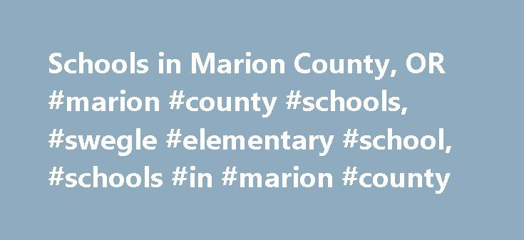 Schools in Marion County, OR #marion #county #schools, #swegle #elementary #school, #schools #in #marion #county http://long-beach.remmont.com/schools-in-marion-county-or-marion-county-schools-swegle-elementary-school-schools-in-marion-county/  # SWEGLE ELEMENTARY SCHOOL School Rating: 0 Educational Climate: Low Technology Measure: Low Type: Public Grades: Kindergarten – 5th Grade District: Salem-keizer School District 24j Students/Teacher: 21:1 Students/Grade: 98.3 Number Students: 590…