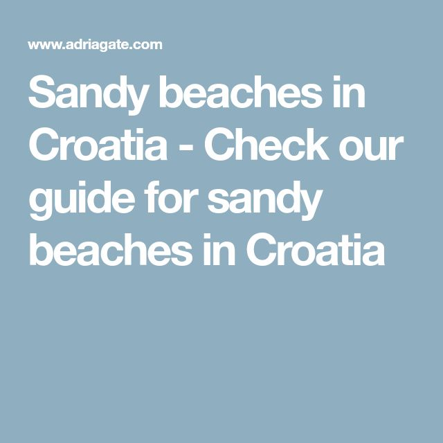 Sandy beaches in Croatia - Check our guide for sandy beaches in Croatia