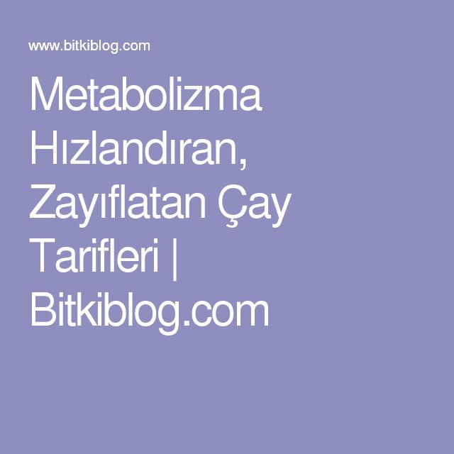 Metabolizma Hızlandıran, Zayıflatan Çay Tarifleri   Bitkiblog.com