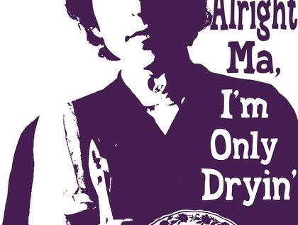 Bob Dylan 'It's Alright Ma, I'm Only Dryin' Hand Screened Tea Towel by Plum Jam