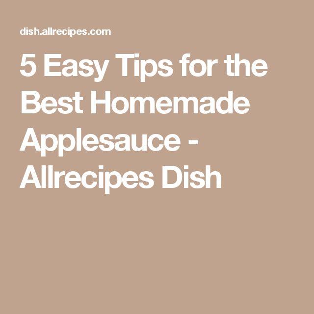5 Easy Tips for the Best Homemade Applesauce - Allrecipes Dish