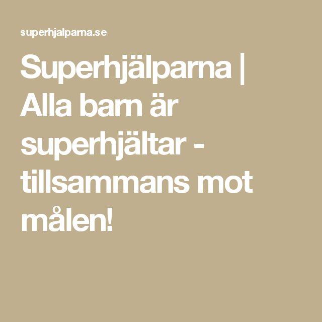 Superhjälparna | Alla barn är superhjältar - tillsammans mot målen!