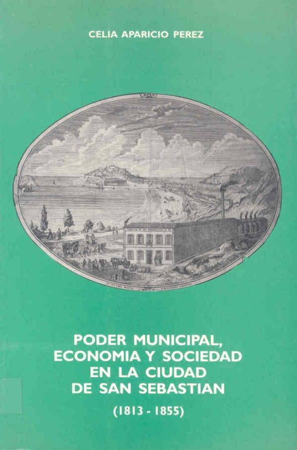 Poder municipal, economía y sociedad en la ciudad de San Sebastián, Celia Aparicio Pérez
