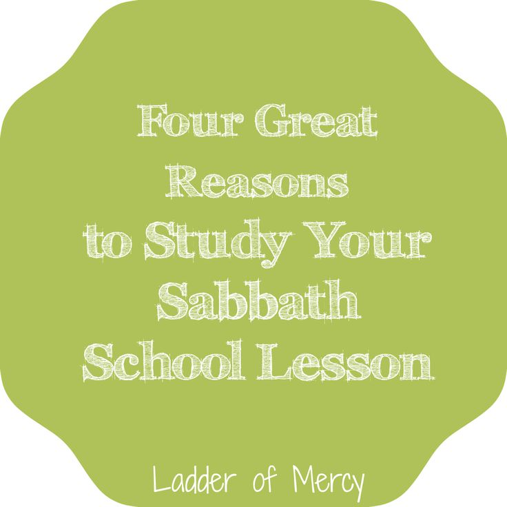 Ladder of Mercy: Four Great Reasons to Study Your Sabbath School Lesson