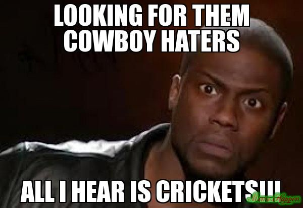 Looking for them coWboy haters All i hear is crickets!!! meme - Kevin Hart The Hell