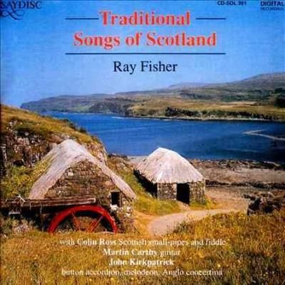 Ray Fisher - Traditional Songs of Scotland