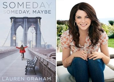 7. Someday, Someday, Maybe by Lauren Graham - 11 Absolutely Amazing Books to Read in Your 20s ... | All Women Stalk