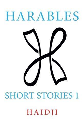 Harables: Short Stories 1 (Volume 1) by Haidji http://www.amazon.com/dp/1507839618/ref=cm_sw_r_pi_dp_7uYixb1ACV1RC