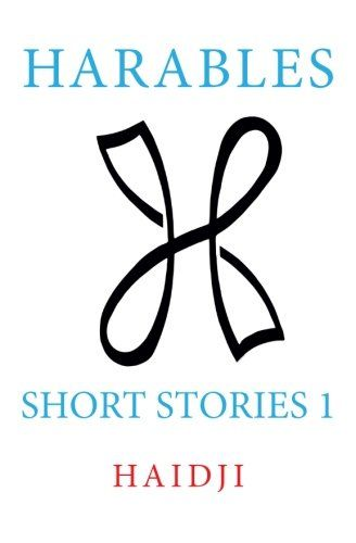 Harables: Short Stories 1 (Volume 1) by Haidji http://www.amazon.com/dp/1507839618/ref=cm_sw_r_pi_dp_7uYixb1ACV1RC