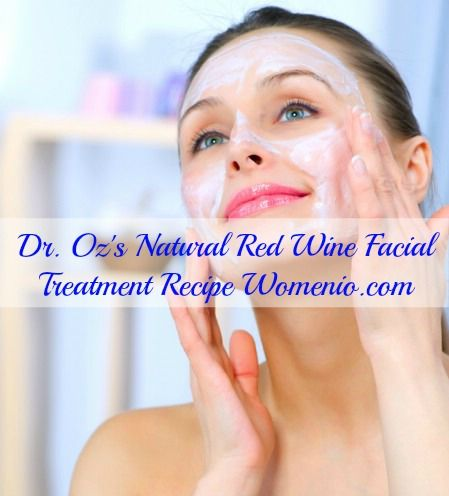 Dr. Oz's Natural Red Wine Facial Treatment Recipe - Dr. Oz's Top 5 Homemade Natural Beauty Remedies
