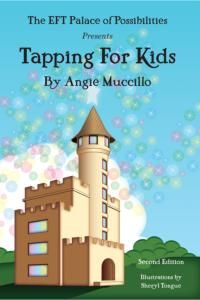 Tapping For Kids: A Children's Guide To EFT Emotional Freedom Techniques by Angie Muccillo   DragonRising Publishing