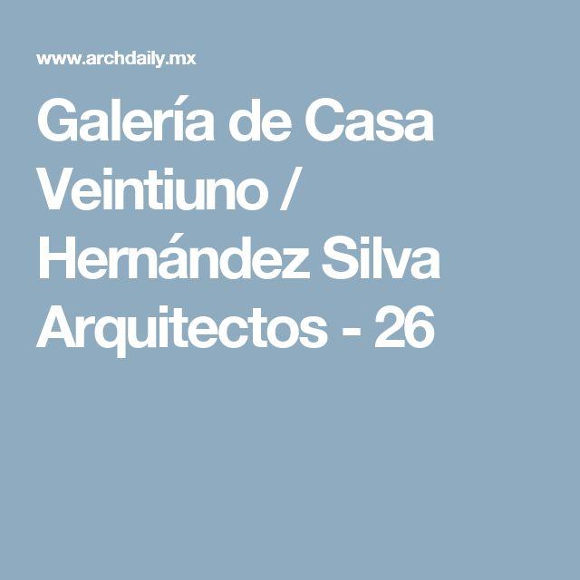 Galería de Casa Veintiuno / Hernández Silva Arquitectos - 26