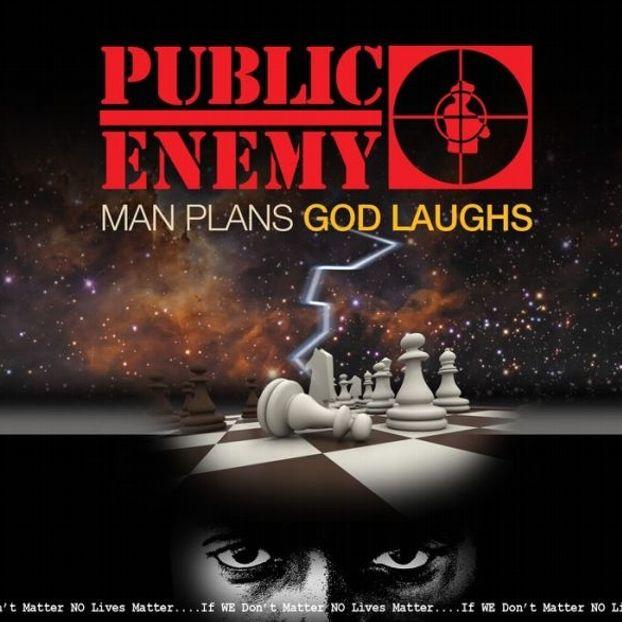 Man plans god laughs #PublicEnemy