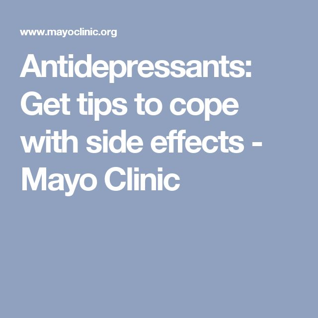 Antidepressants: Get tips to cope with side effects - Mayo Clinic