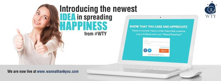 """We proudly present to you – #WTY Happiness App, it enables you to express gratitude in the most effective ways. Visit: www.wannathankyou.com and say """"Thanks"""" to someone now.. #WTY #WannaThankYou"""