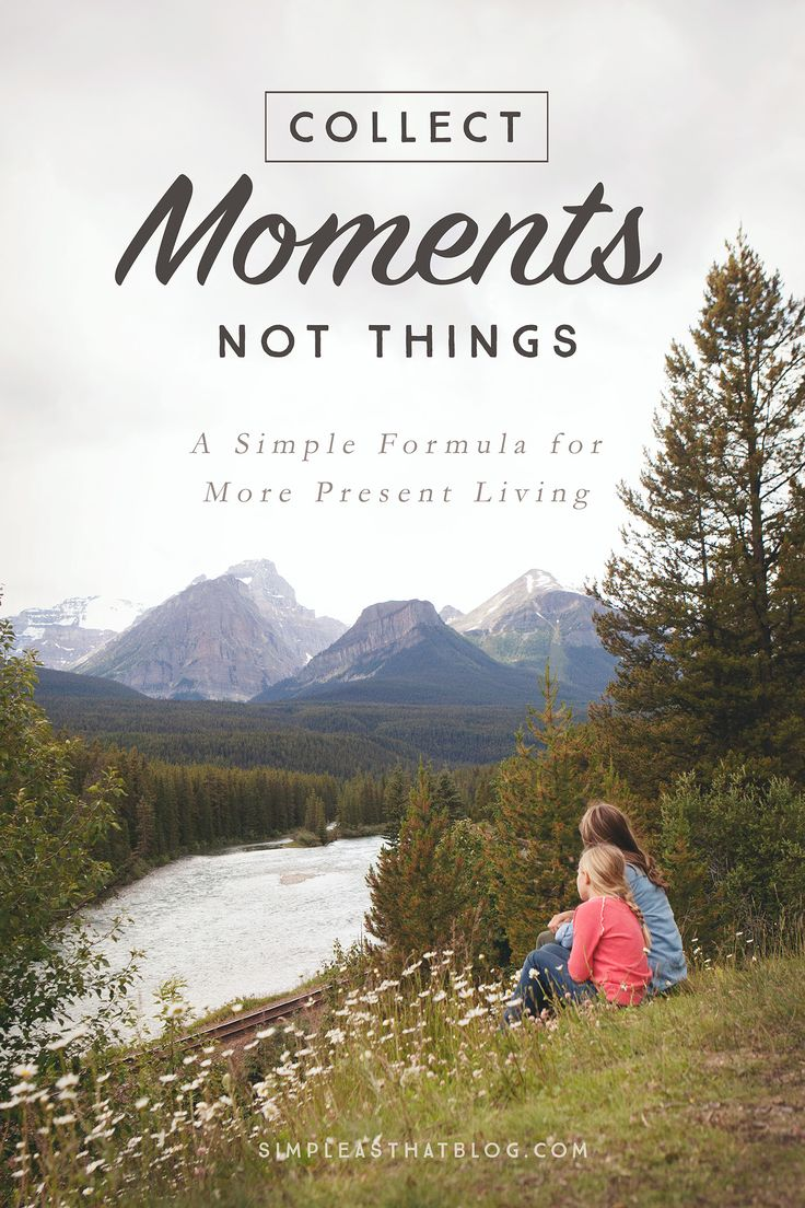 """Collect moments, not things— When I feel like I'm stuck in a rut—when life is feeling more like a chore than an opportunity—I look at my calendar, clear some room, and follow this simple but effective formula to help me collect a few golden """"moments"""" once again."""